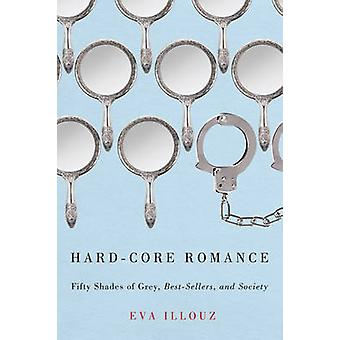 Hard-core Romance - Fifty Shades of Grey - Best-sellers - and Society