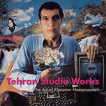 Teheran Studio fungerar - konsten att Khosrow Hassanzadeh av Mirjam Shatana