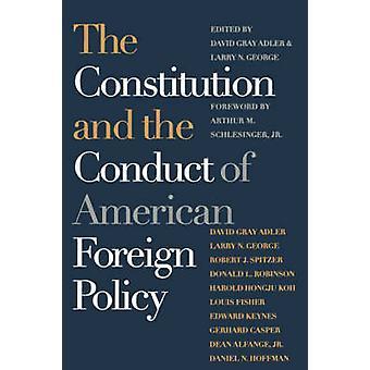Konstitutionen och genomförande av amerikansk utrikespolitik av David