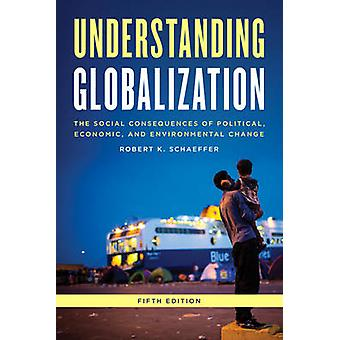 Understanding Globalization - The Social Consequences of Political - E