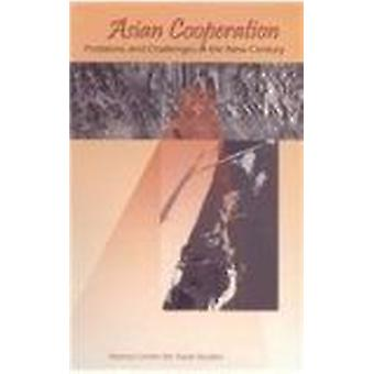 Asian Cooperation - Problems and Challenges in the New Century by Aten