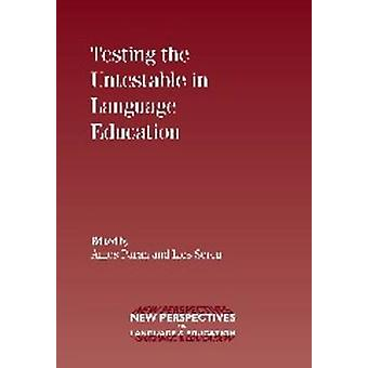 Testing the Untestable in Language Education by Amos Paran - 97818476