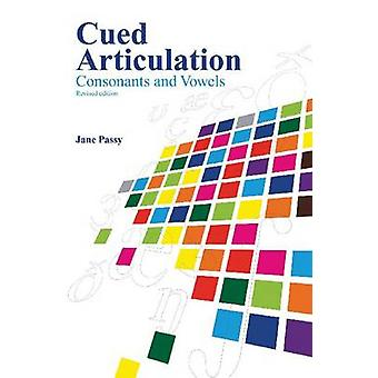 Cued Articulation - Consonants and Vowels - 2010 (Revised edition) by J