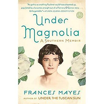 Under Magnolia: Södra memoarer