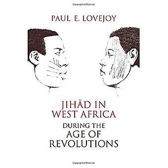 Dschihad in Westafrika im Zeitalter der Revolutionen
