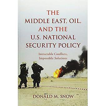 Im Nahen Osten, Öl und der amerikanischen nationalen Sicherheitspolitik: unlösbare Konflikte, unmögliche Lösungen