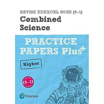 ÜBERARBEITEN Edexcel GCSE (9-1) kombiniert Wissenschaft höhere Praxis Papiere Plus: für die 2016 Qualifikationen - überarbeiten Edexcel GCSE Wissenschaft 16