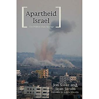 Apartheid Israel : The Politics of an Analogy