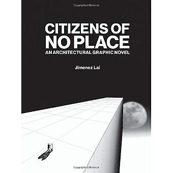 Citoyens de No Place: une Collection d'histoires courtes par Jimenez Lai: un roman graphique Architectural
