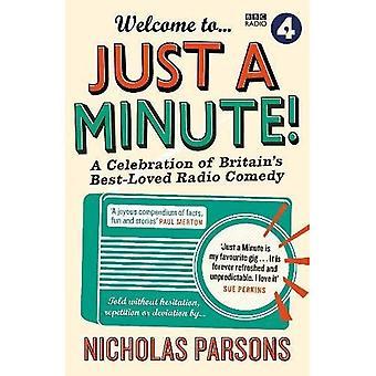 Välkommen till bara en minut!: en hyllning av Storbritanniens mest älskade Radio komedi