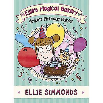 Boulangerie magique Ellie: anniversaire brillant cuit! (Ellies magique boulangerie 3)