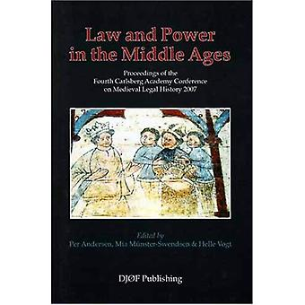 Law and Power in the Middle Ages: Proceedings of the Fourth Carlsberg Academy Conference on ...