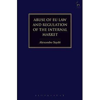 Missbruk av EU-lagstiftningen och regleringen av den inre marknaden