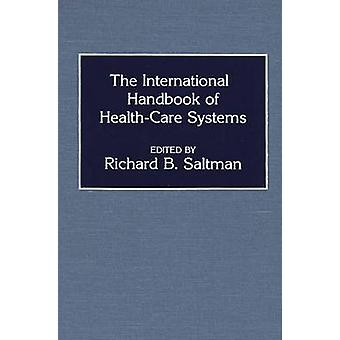 The International Handbook of Health Care Systems by Saltman & Richard