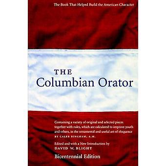 The Columbian Orator by Blight & David W.