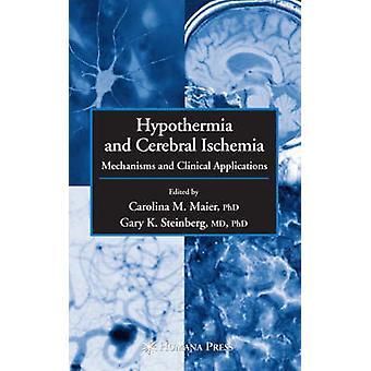 Hypotermi och Cerebral ischemi mekanismer och kliniska tillämpningar av Maier & Carolina M.