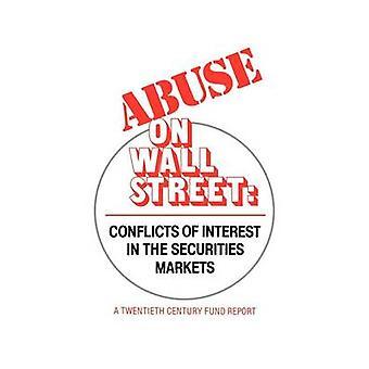 Övergrepp på Wall Street intressekonflikter på värdepappersmarknaderna av tjugonde & talet fonden styrning Committ