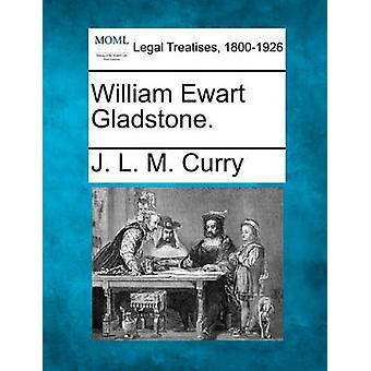 William Ewart Gladstone. av karri & J. L. M.