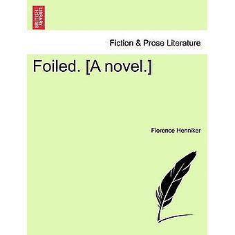 Déjoué. Un roman. par Henniker & Florence