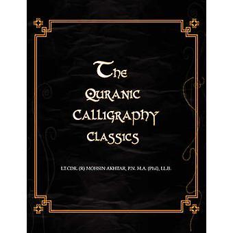 Die Quranic Kalligraphie-Klassiker von Akhtar & Mohsin