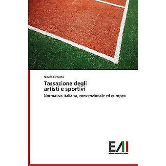 Tassazione degli artisti e sportivi by Circosta Nicola