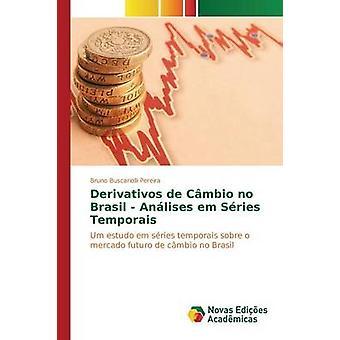 Derivativos de Cmbio geen Brasil Anlises em Sries Temporais door Buscariolli Pereira Bruno