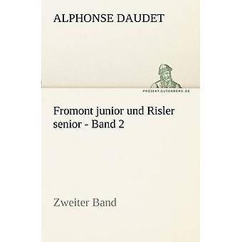 Fromont Junior Und Risler Senior  Band 2 by Daudet & Alphonse