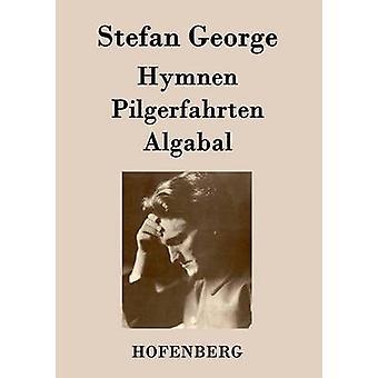 Hymnen Pilgerfahrten Algabal de Stefan George