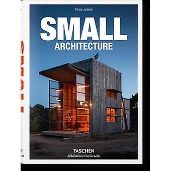 Small Architecture by Philip Jodidio - 9783836547901 Book