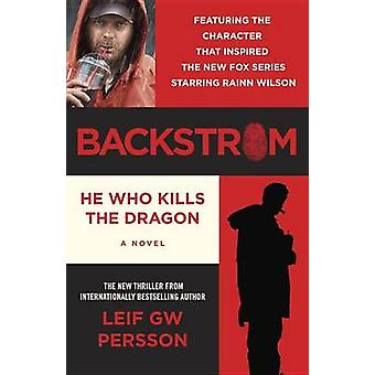 Backstrom - He Who Kills the Dragon by Leif Gw Persson - 9780307950383