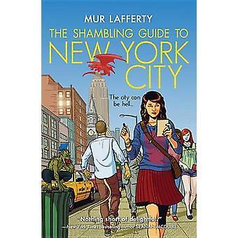 The Shambling Guide to New York City by Mur Lafferty - Lafferty - 978