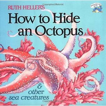 How to Hide an Octopus and Oth by Ruth Heller - 9780448404783 Book