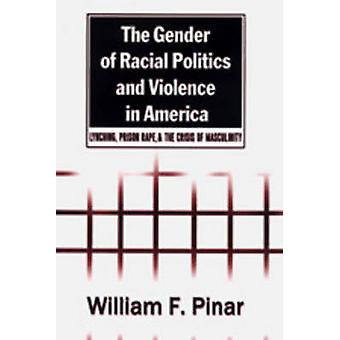 The Gender of Racial Politics and Violence in America - Lynching - Pri
