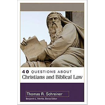 40 Questions about Christians and Biblical Law by Thomas Schreiner -