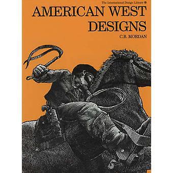 American West Designs by C.B. Mordan - 9780880451277 Book