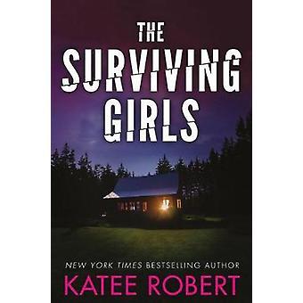 The Surviving Girls by Katee Robert - 9781503902442 Book