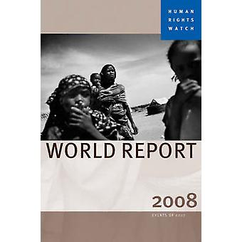 2008 Human Rights Watch World Report by Human Rights Watch - 97815832