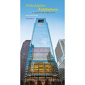 Philadelphia Architecture - A Guide to the City by John Andrew Gallery