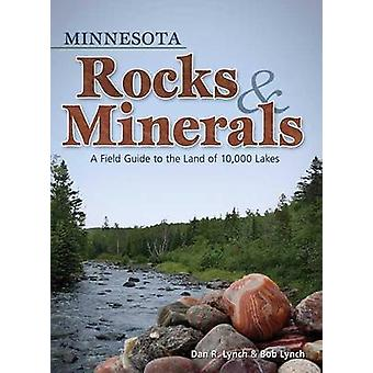 Minnesota Rocks & Minerals - A Field Guide to the Land of 10 -000 Lake