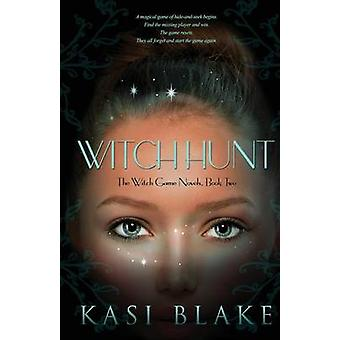 Witch Hunt by Kasi Blake - 9781634221160 Book