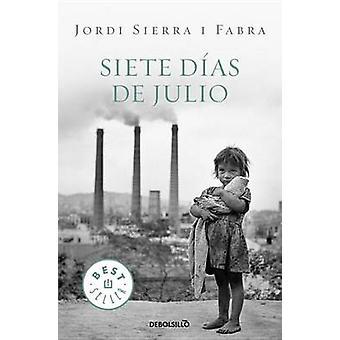 Siete Dias de Julio (2nd) by Jordi Sierra I Fabra - 9788499087610 Book