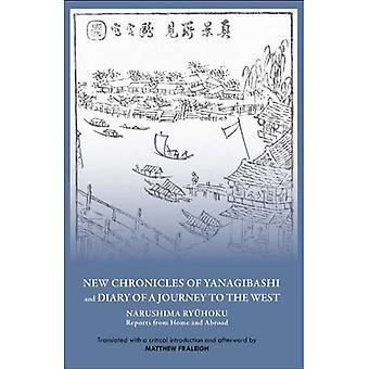 Nya krönikor av Yanagibashi och Dagbok från en resa till väst: Narushima Ryuhoku rapporterar från hemlandet och utomlands...