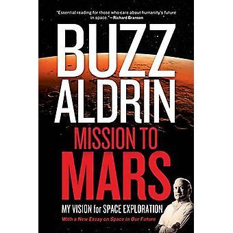 Mission Mars - näkemykseni avaruustutkimuksen Buzz Aldrin - Leo