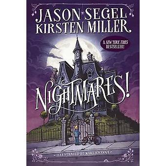 Nightmares! by Jason Miller Segel - Kirsten Miller - Karl Kwasny - 97