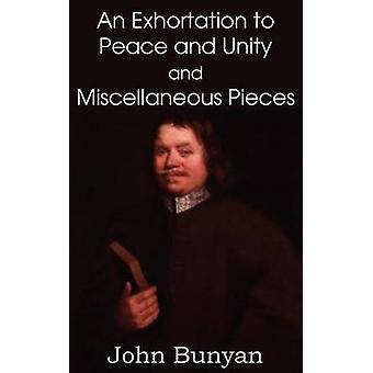 John Bunyans een exhortatie aan vrede en eenheid en diverse stukken van Bunyan & John & Jr.