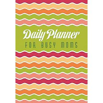 Daily Planner for Busy Moms by Scott & Colin