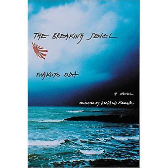 The Breaking Jewel - A Novel by Makoto Oda - 9780231126137 Book