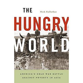 Hungry World by Nick Cullather