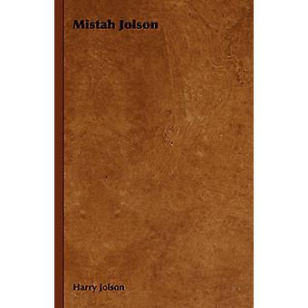 Mistah Jolson by Jolson & Harry