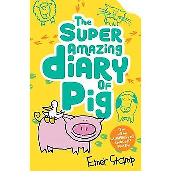 Super Amazing Adventures of Me Pig by Emer Stamp